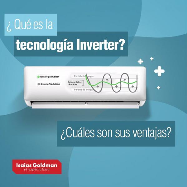 Que es la tecnología inverter - Isaías Goldman